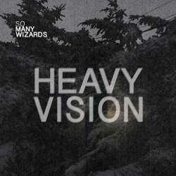 So Many Wizards - Heavy Vision - Sic Boys