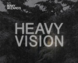 So Many Wizards - Heavy Vision - Sic Boys