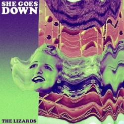 The Lizards - She Goes Down