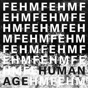 Fehm - Last Breath - Human Age - Top de Noviembre 2017