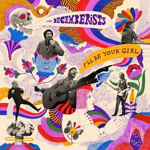The Decemberists - Severed - I'll Be Your Girl