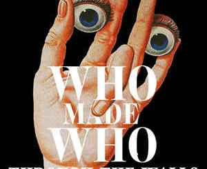 WhoMadeWho - Through the Walls