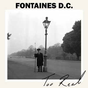 Fontaines D.C. - Too Real - The Cuckoo Is A-Callin