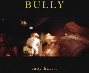 Ruby Haunt - Bully