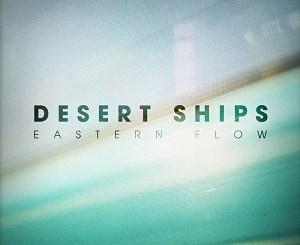 Desert Ships - Eastern Flow