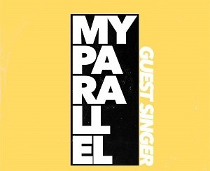 Guest Singer - My Parallel