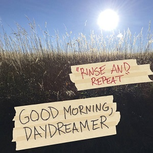 Good-Morning-Daydreamer-Rinse-and-Repeat