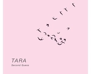 TARA - Second Guess