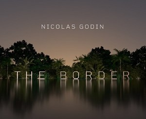 Nicolas-Godin-The-Border