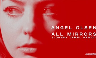 Angel-Olsen-All-Mirrors-Johnny-Jewel-Remix