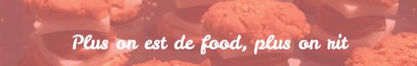 Plus on est de food, plus on rit (interview)