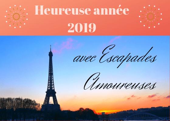 bonne année 2019 avec escapades amoureuses