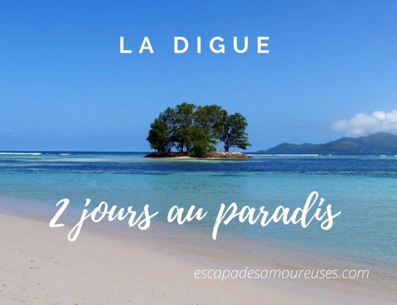 La Digue : 2 jours au paradis.