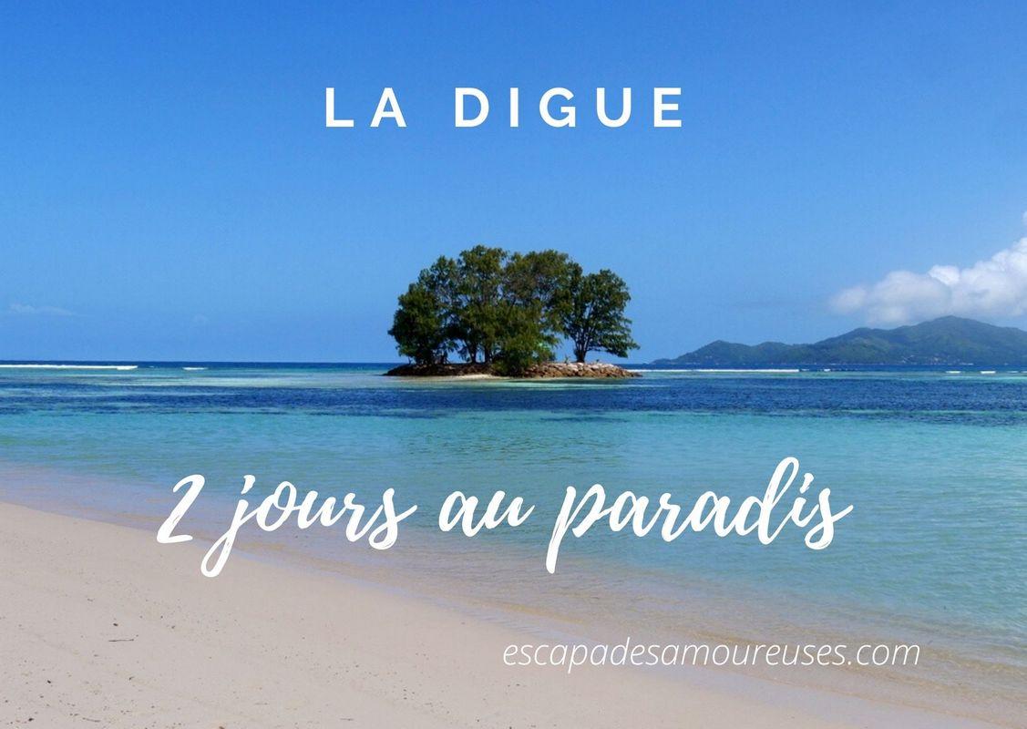 2 jours sur l'ile de la Digue aux SEYCHELLES escapades amoureuses