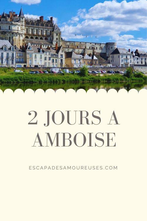Deux jours à Amboise Pinterest