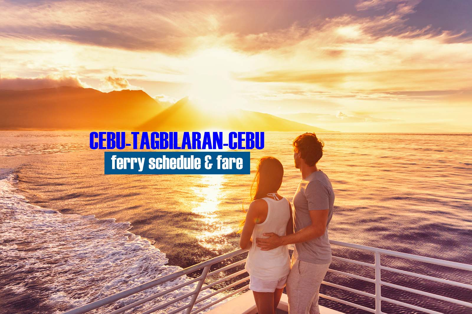 Cebu to Tagbilaran: 2020 Ferry Schedule and Fare Rates