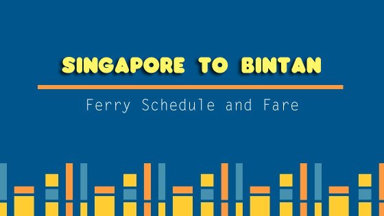 Singapore to Bintan: Ferry Schedule and Fare