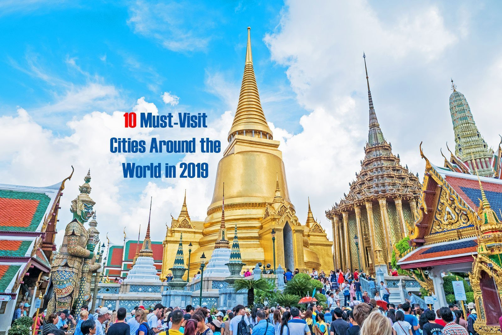 10 Must-Visit Cities Around the World in 2019