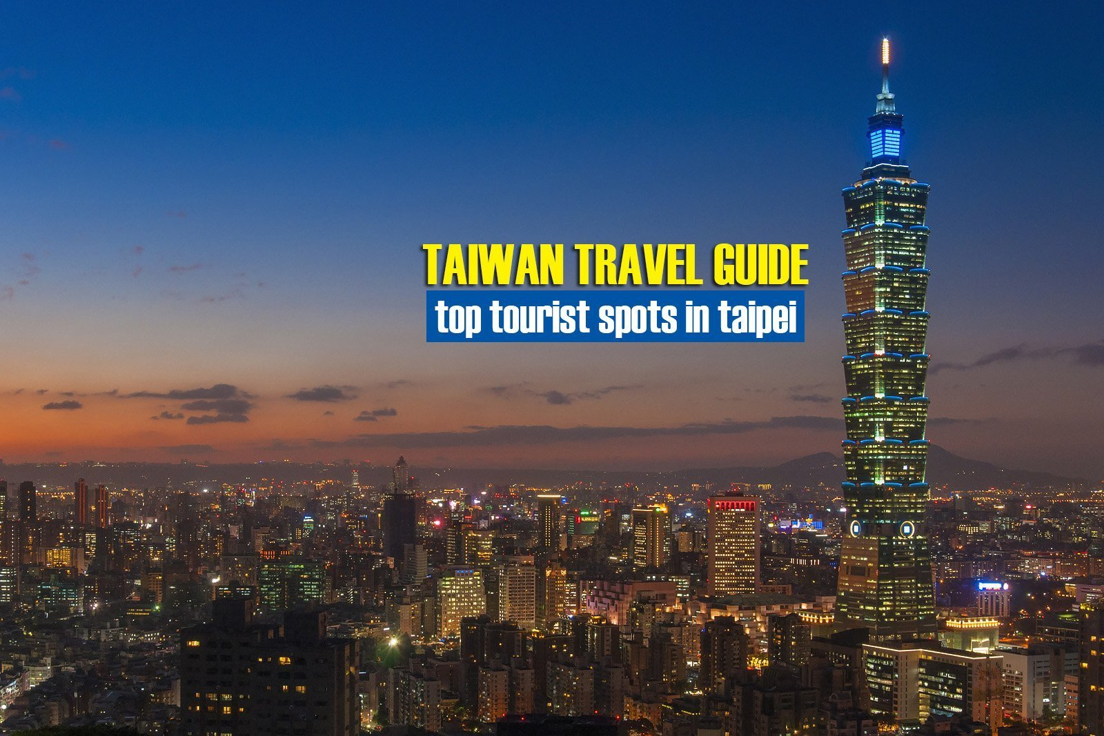 Top Tourist Spots in Taipei You Should Visit