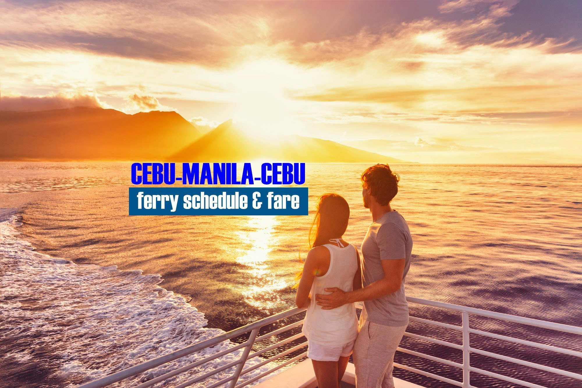 Cebu to Manila: 2019 Boat Schedule and Fare