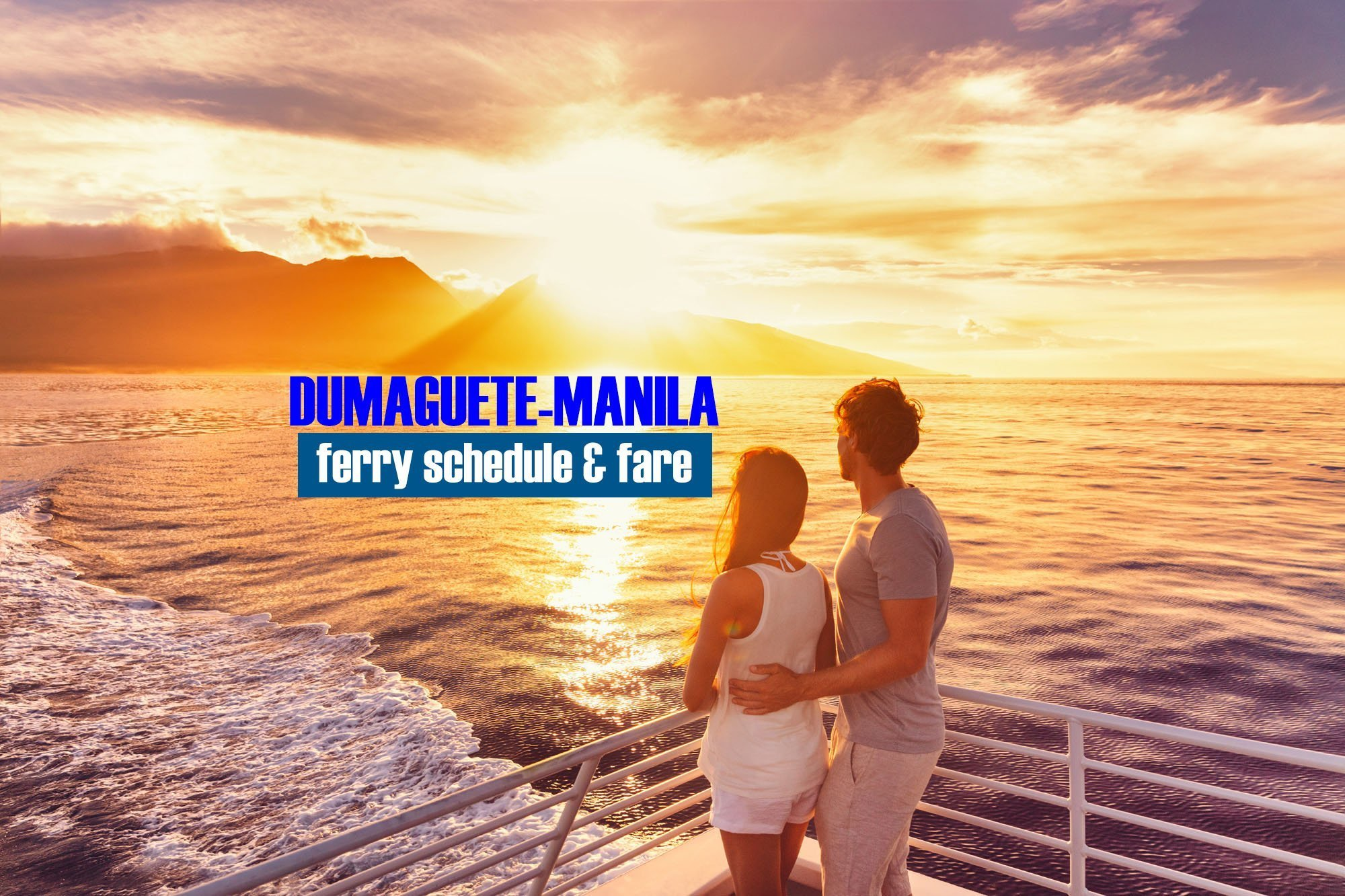 Dumaguete to Manila: 2020 Boat Schedule and Fare