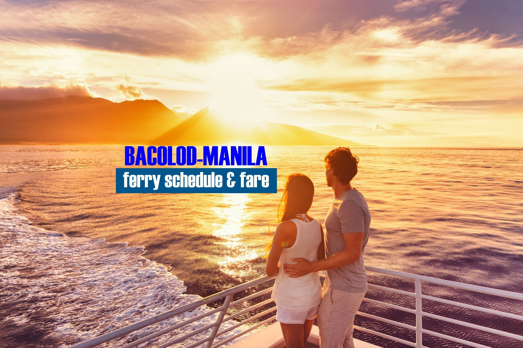 Bacolod to Manila Boat Schedule and Fare (2020)