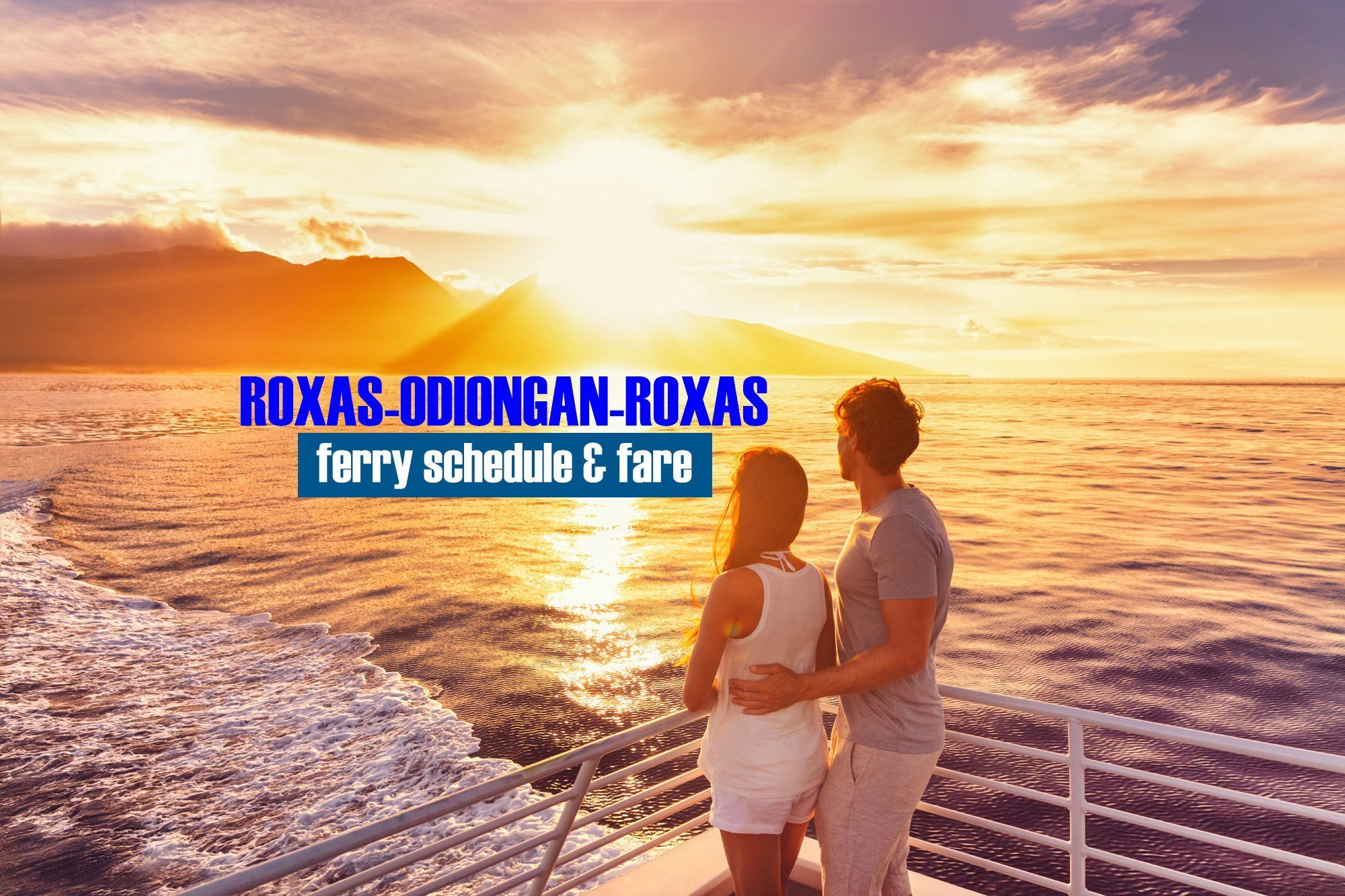 Roxas to Odiongan: 2019 Ferry Schedule & Fare Rates