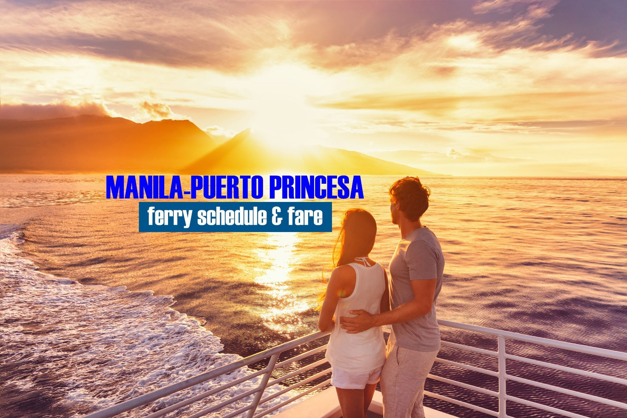 Manila to Puerto Princesa: 2020 Ferry Schedule & Fare