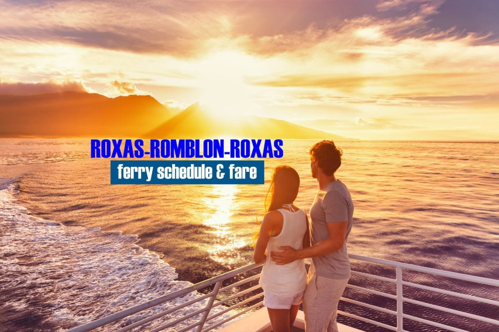 Roxas to Romblon: 2019 Ferry Schedule & Fare