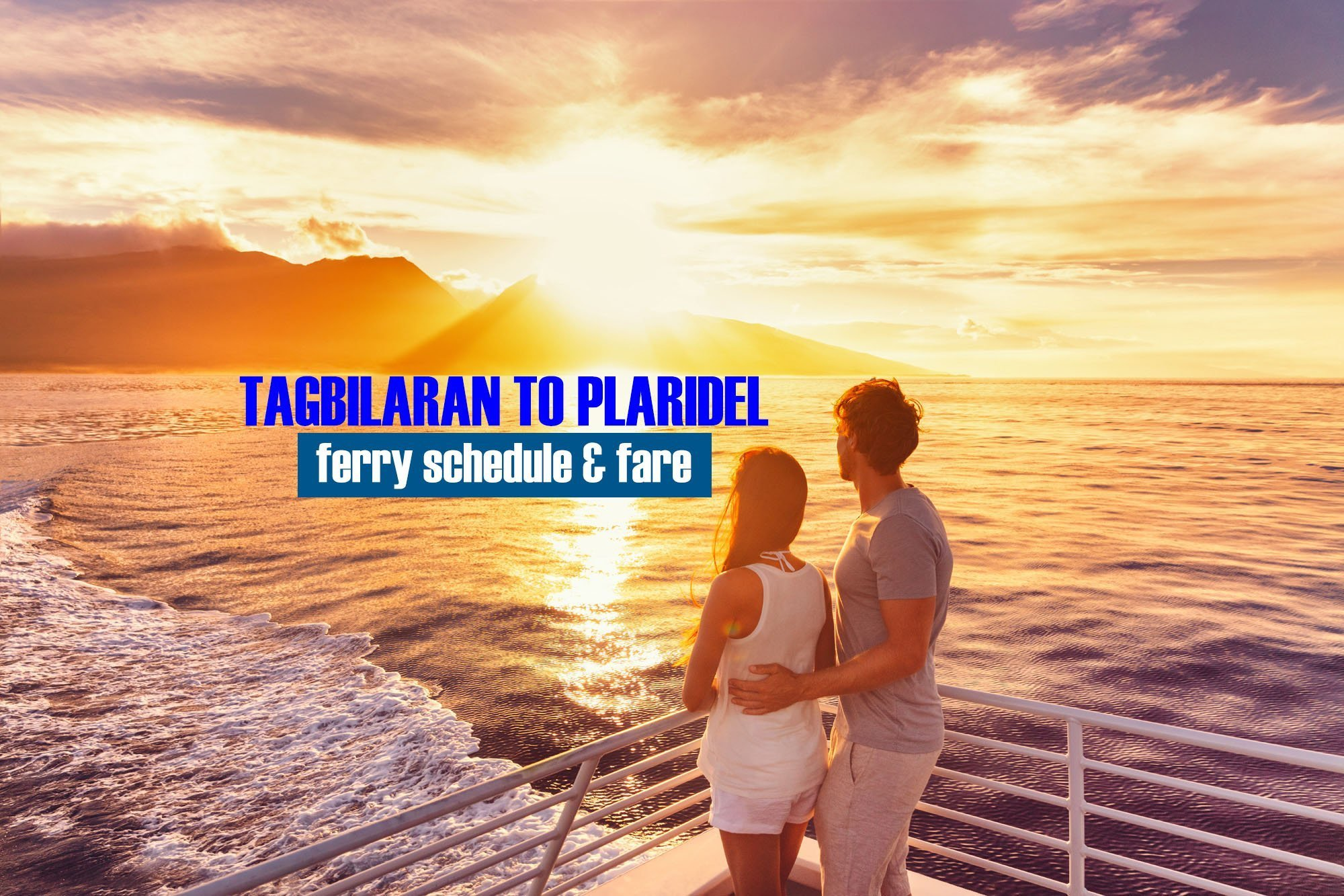 Tagbilaran to Plaridel: 2019 Ferry Schedule and Fare Rates