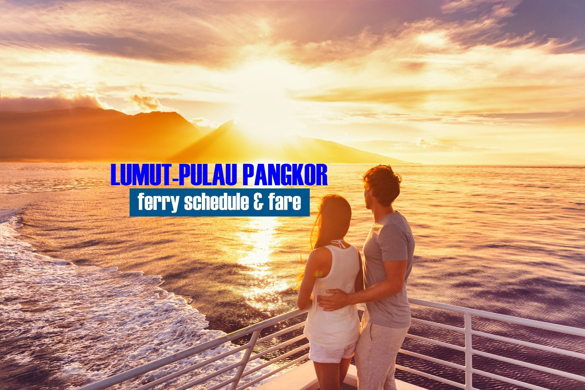 Lumut to Pulau Pangkor: 2019 Ferry Schedule and Fare