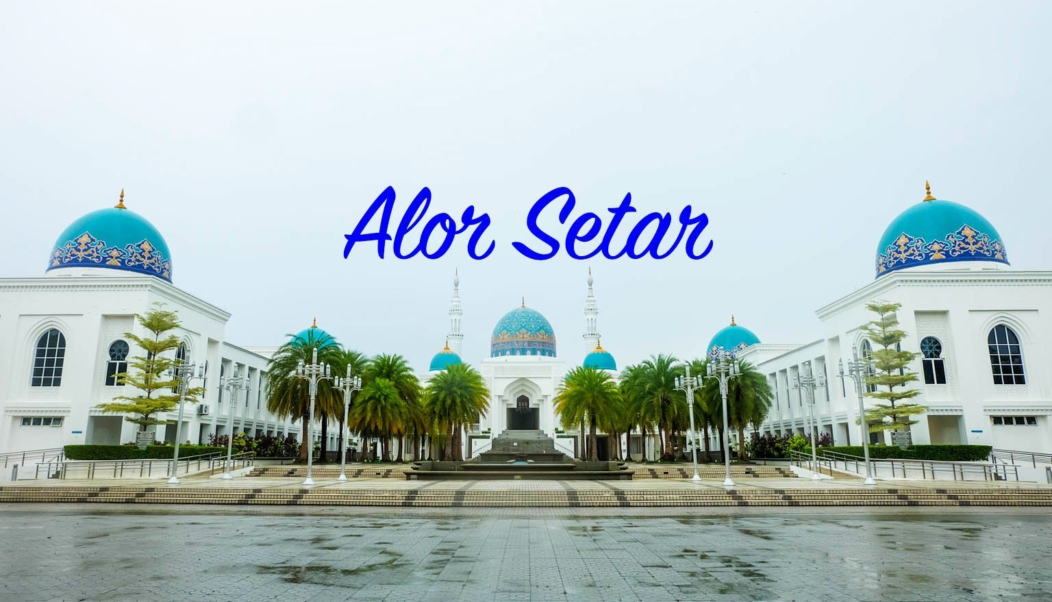 Alor Setar Travel Guide Blog: Tourist Attractions + Itinerary