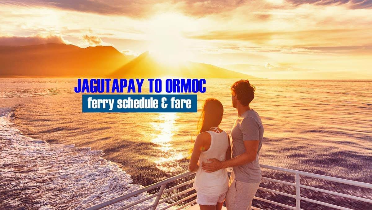 Jagutapay to Ormoc: 2020 Ferry Schedule and Fare