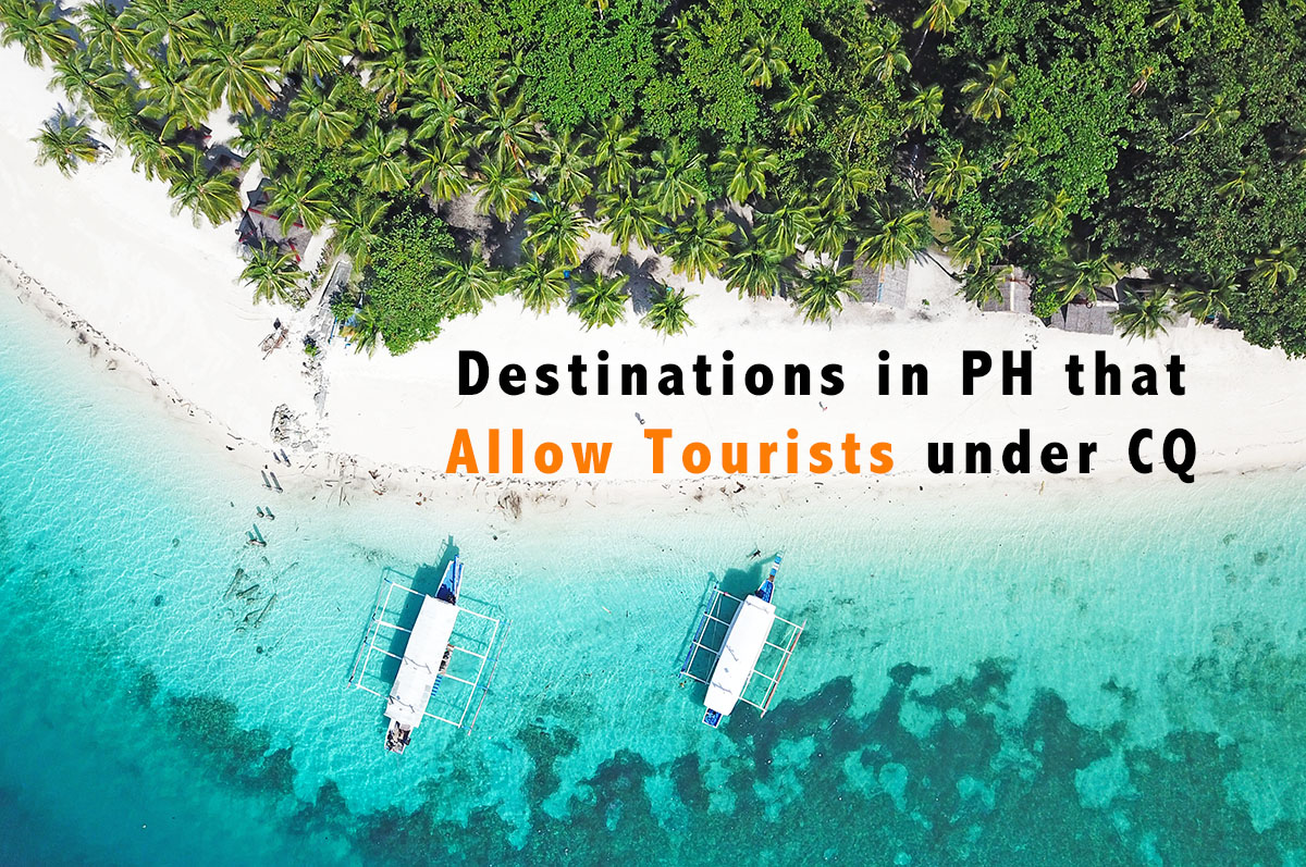Destinations in PH that Allow Tourists under CQ + List of Travel Requirements