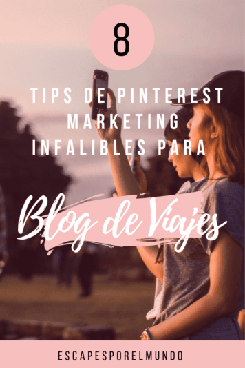 8 trucos de PInterest Marketing para tu blog de viajes
