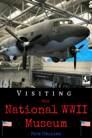 Reviewing the National WWII Museum - New Orleans - Escaping