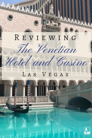 Reviewing the Venetian Las Vegas