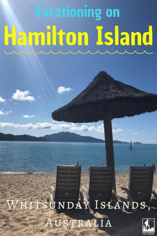 Visting Hamilton Island, Whitsundays, Australia