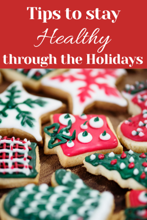 tips to stay healthy through the holidays