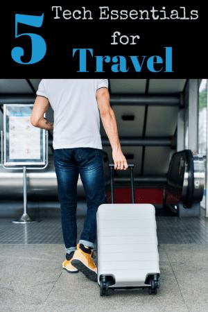 5 travel tech essentials