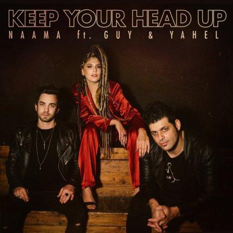 NAAMA feat. Guy &Yahel - Keep Your Head Up