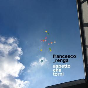 P 19 IT – 01 – Francesco Renga – Aspetto che torni