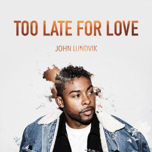 P 19 SE – 00 – John Lundvik - Too Late For Love