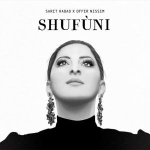 Sarit Hadad x Offer Nissim - SHUFUNI