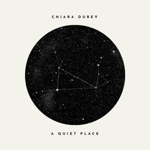 Chiara Dubey - A Quiet Place.jpg