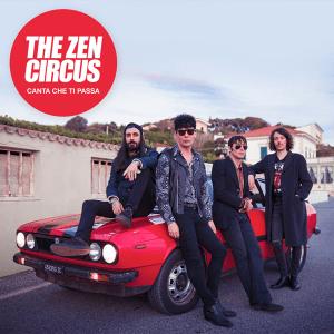 The Zen Circus - Canta che ti passa
