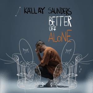 Kállay Saunders - Better Of Alone