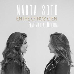 Marta Soto feat. Julia Medina - Entre otros cien