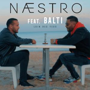 Naestro ft. Balti - Loin des yeux