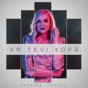 Katrine Lukins - Ar Tevi kopā